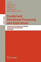 Parallel and distributed processing and applications : third international symposium, ISPA 2005, Nanjing, China, November 2-5, 2005 : proceedings