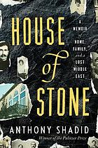 House of stone : a memoir of home, family, and a lost Middle East