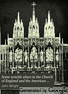 Some notable altars in the Church of England and the American Episcopal Church,