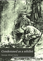 Condemned as a nihilist : a story of escape from Siberia