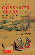 The gossamer years; the diary of a noblewoman of Heian, Japan.