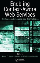 Enabling context-aware web services : methods, architectures, and technologies