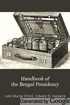 Handbook of the Bengal Presidency. With an account of Calcutta city ...