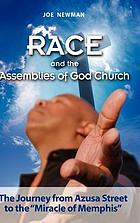 Race and the Assemblies of God Church : the journey from Azusa Street to the