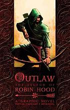 Outlaw : the legend of Robin Hood, a graphic novel