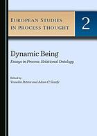 Dynamic being : essays in process-relational ontology