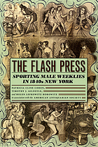 The flash press : sporting male weeklies in 1840s New York