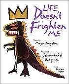 Life doesn't frighten me : poem