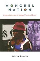 Mongrel nation : diasporic culture and the making of postcolonial Britain