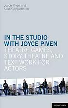 In the studio with Joyve Piven : theatre games, story theatre and text work for actors