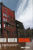 Red River rising : the anatomy of a flood and the survival of an American city