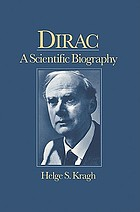 Dirac : a scientific biography