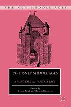 The Disney Middle Ages : a fairy-tale and fantasy past