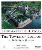 The Tower of London : a 2000-year history