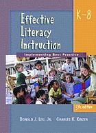 Effective literacy instruction, K-8 : implementing best practice