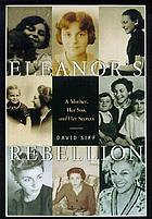 Eleanor's rebellion : a mother, her son, and her secret