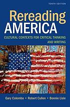 Rereading america : cultural contexts for critical thinking and writing.