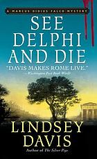 See Delphi and die : a Marcus Didius Falco novel