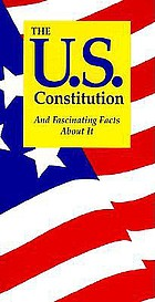 The U.S. Constitution : and fascinating facts about it