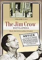 The Jim Crow encyclopedia / 1. A - J.