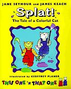 Splat! the tale of a colorful cat