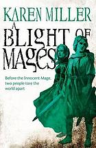 Blight of mages.