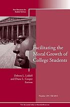 Facilitating the Moral Growth of College Students : New Directions for Student Services.
