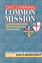 Discovering common mission : Lutherans and Episcopalians together