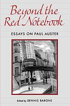 Beyond the red notebook : essays on Paul Auster