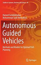 Autonomous Guided Vehicles : Methods and Models for Optimal Path Planning