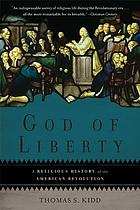 God of liberty : a religious history of the American Revolution