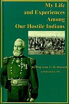 My life and experiences among our hostile Indians : as published in 1907