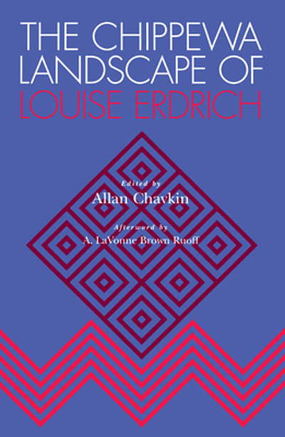 The Chippewa Landscape of Louise Erdrich (1999)