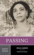Passing : authoritative text, backgrounds and contexts, about Nella Larsen, criticism