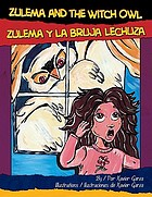Zulema and the witch owl = Zulema y la bruja lechuza