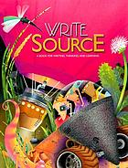 Write source : a book for writing, thinking and learning