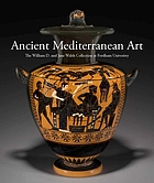 Ancient Mediterranean art : the William D. and Jane Walsh collection at Fordham University