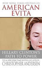 American Evita : Hillary Clinton's path to power