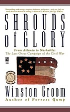 Shrouds of glory : from Atlanta to Nashville--the last great campaign of the Civil War