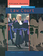 What happens in a law court : how the courts work