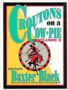 Croutons on a cow pie, volume II : cowboy poetry