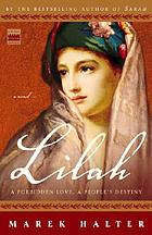 Lilah : a forbidden love, a people's destiny : a novel