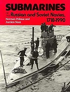 Submarines of the Russian and Soviet navies : 1718-1990