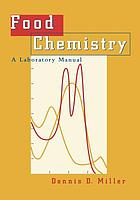 Food chemistry : a laboratory manual
