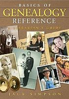 Basics of genealogy reference : a librarian's guide