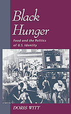 Black hunger: Food and the Politics of U.S. Identity cover image