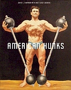 American hunks : the muscular male body in popular culture, 1860-1970