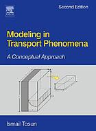 Modeling in transport phenomena : a conceptual approach