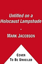 The lampshade : a Holocaust detective story from Buchenwald to New Orleans