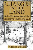 Changes in the land : Indians, colonists, and the ecology of New England